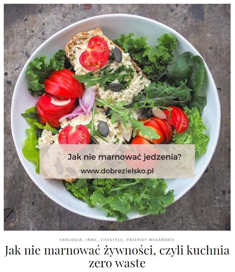 Jak nie marnować żywności, czyli kuchnia zero waste